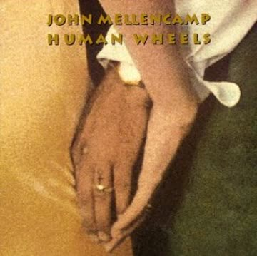 John Mellencamp - Human Wheels