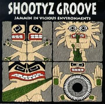 Shootyz Groove - Jammin in Vicious Environments