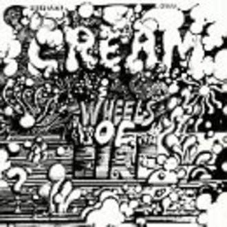 Cream - Wheels of Fire