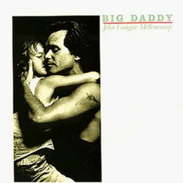 John Mellencamp - Big Daddy