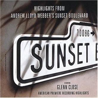 Andrew Lloyd Webber - Sunset Boulevard (Highlights)