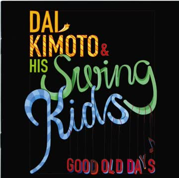 Dai & Swing Kids Kimoto - Good Old Days