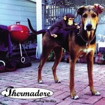 Thermadore - Monkey on Rico
