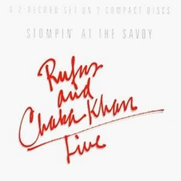 Rufus and Chaka Khan - Live-Stompin' at the Savoy