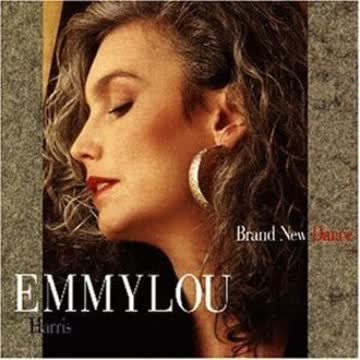 Emmylou Harris - Brand New Dance