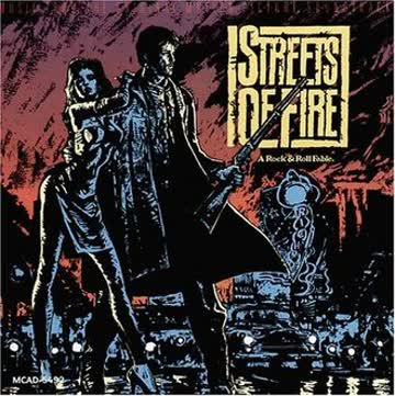 - Streets of Fire