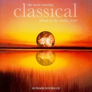 Most Relaxing Classical Album - Most Relaxing Classical Album Ever