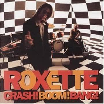 Roxette - Crash! Boom! Bang!