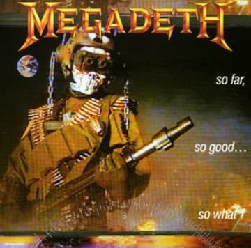 Megadeth - So Far,So Good...So What