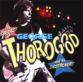 George Thorogood - Baddest of George Thorogood