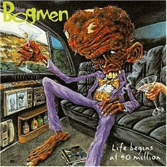 Bogmen - Life Begins at 40 Million