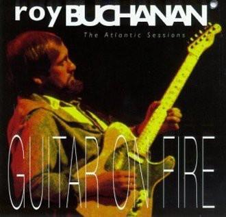 Roy Buchanan - Guitar on Fire