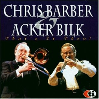 Chris & Bilk,Acker Barber - That'S It Then!