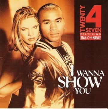 Twenty 4 Seven - I Wanna Show You