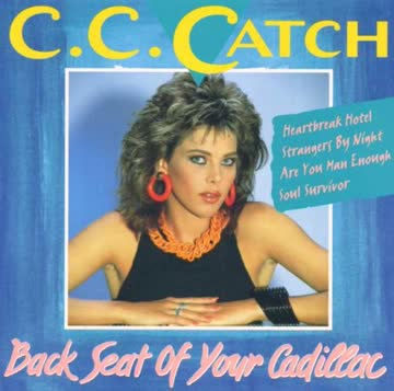 C.C. Catch - Back Seat of Your Cadillac