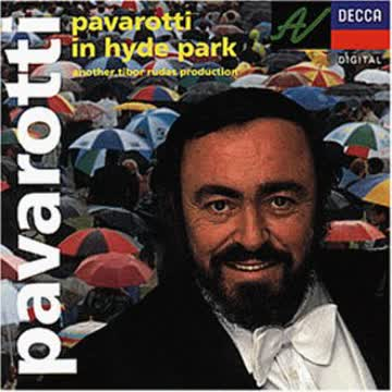 Luciano Pavarotti - Pavarotti in Hyde Park