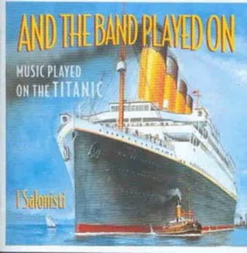 I Salonisti - And The Band Played On (Music Played On The Titanic)