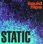 Liquid Hips - Static