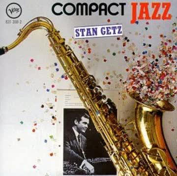 Stan Getz - Bossa & More [Compact Jazz]
