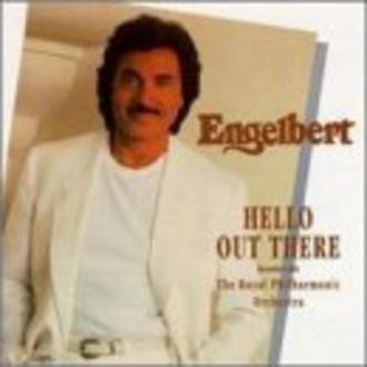 Engelbert Humperdinck - Hello Out There