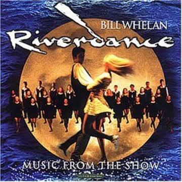 Bill Whelan - Riverdance: Songs from the Show