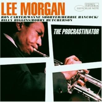 Lee Morgan - The Procrastinator