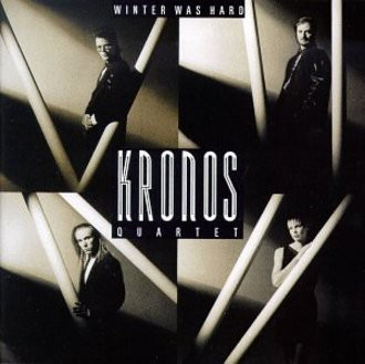 Kronos Quartett - Winter Was Hard
