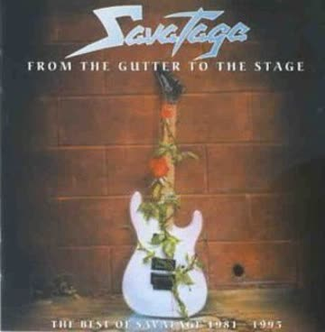 Savatage - From The Gutter To The Stage - The Best Of Savatage 1981 - 1995