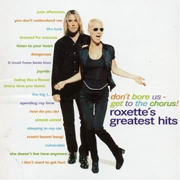 Roxette - Don't Bore Us...Greatest Hits
