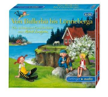 Von Bullerbü bis Lönneberga. Die schönsten Geschichten von Astrid Lindgren: