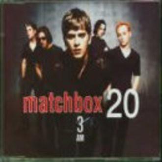Matchbox 20 - 3 AM
