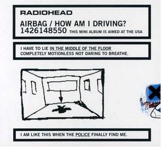 Radiohead - Airbag/How Am I Driving Lim.Ed