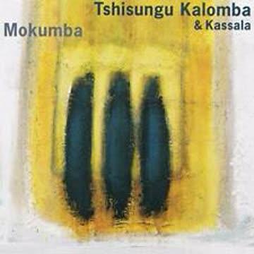 Tshisungu Kalomba & Kassala - Mokumba