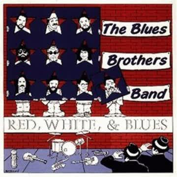 Blues Brothers Band - Red,White and Blues