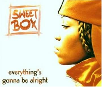 Sweetbox - Everthing'S Gonna Be Alright
