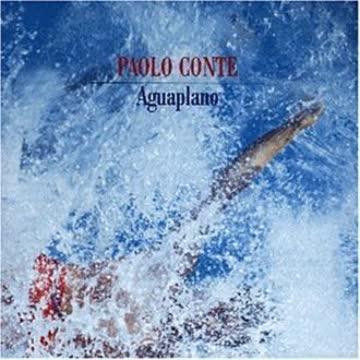 Paolo Conte - Aguaplano