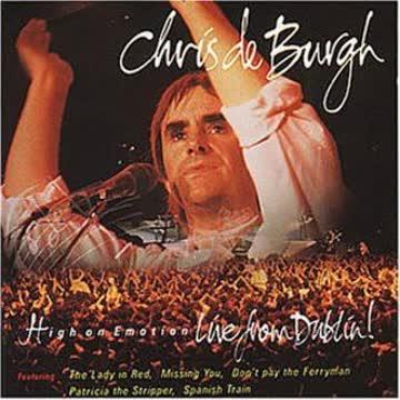 Chris De Burgh - High On Emotion - Live From Dublin