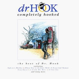 Dr. Hook - Completely Hooked - Best of...
