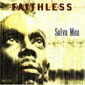 Faithless - Salva Mea
