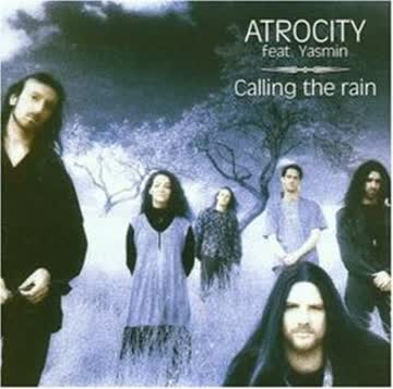 Atrocity Feat.Yasmin - Calling the Rain