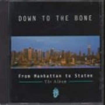 Down to the Bone - From Manhatten to Staten CD