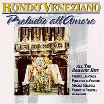 Rond? Veneziano - Preludio All'Amore