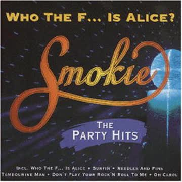 Smokie - Who the F.. . Is Alice - The Party Hits