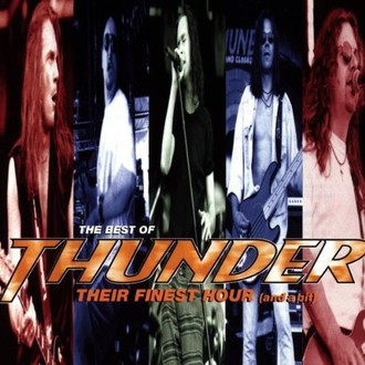 Thunder - Their Finest Hour (And A Bit)
