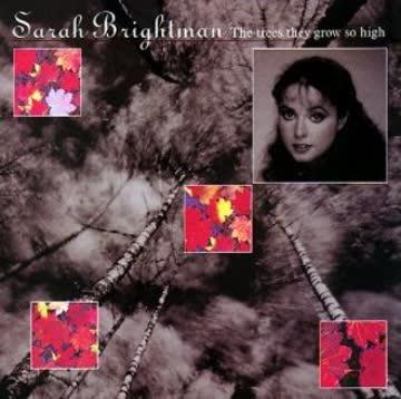 Sarah Brightman - The Trees They Grow So High