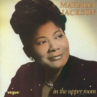 Mahalia Jackson - In the Upper Room [UK-Import]