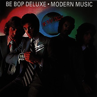 Be Bop Deluxe - Modern Music [Remastered]