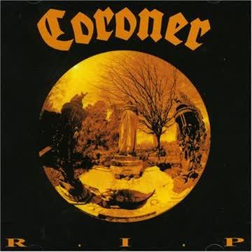 Coroner - R I P