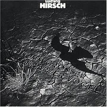 Ludwig Hirsch - Komm, Großer, Schwarzer Vogel