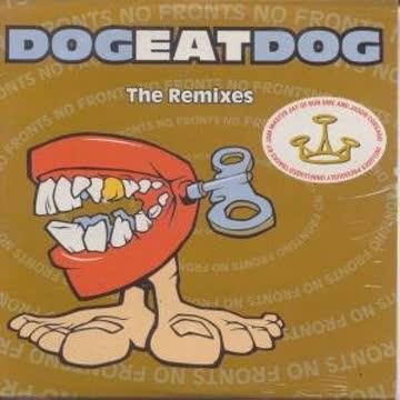 Dog Eat Dog - No Fronts